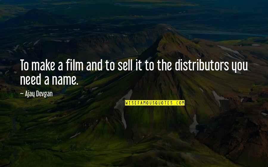Walang Kwentang Magulang Quotes By Ajay Devgan: To make a film and to sell it