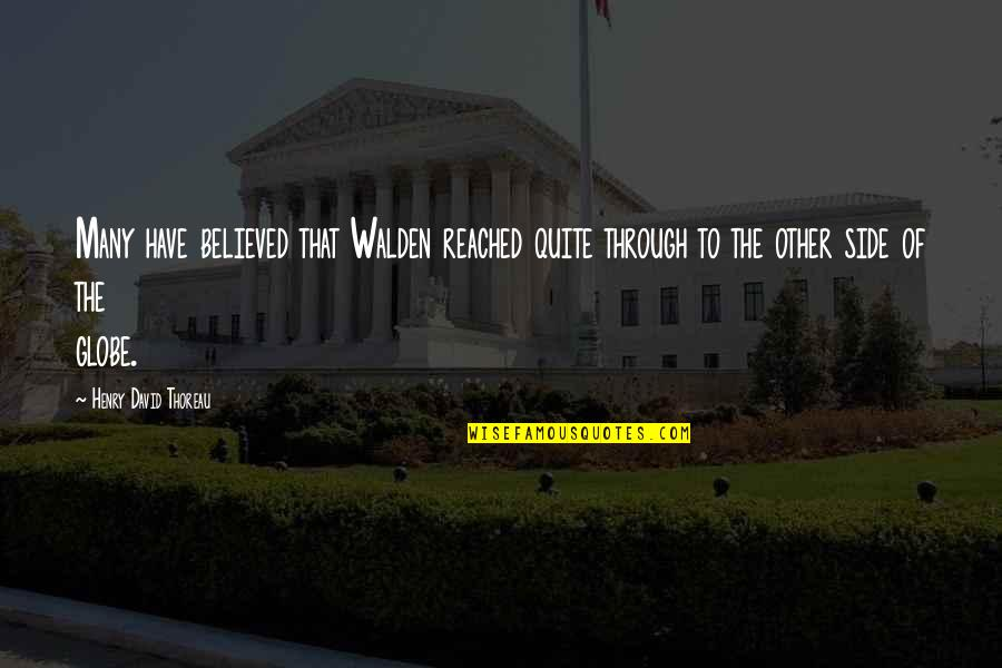 Walden Quotes By Henry David Thoreau: Many have believed that Walden reached quite through