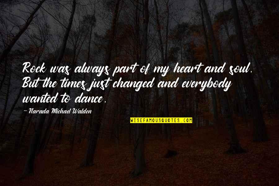 Walden Quotes By Narada Michael Walden: Rock was always part of my heart and