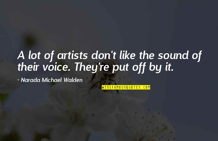 Walden Quotes By Narada Michael Walden: A lot of artists don't like the sound