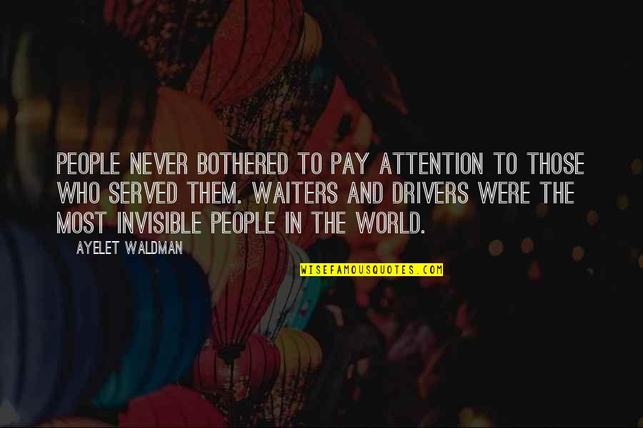 Waldman Quotes By Ayelet Waldman: People never bothered to pay attention to those