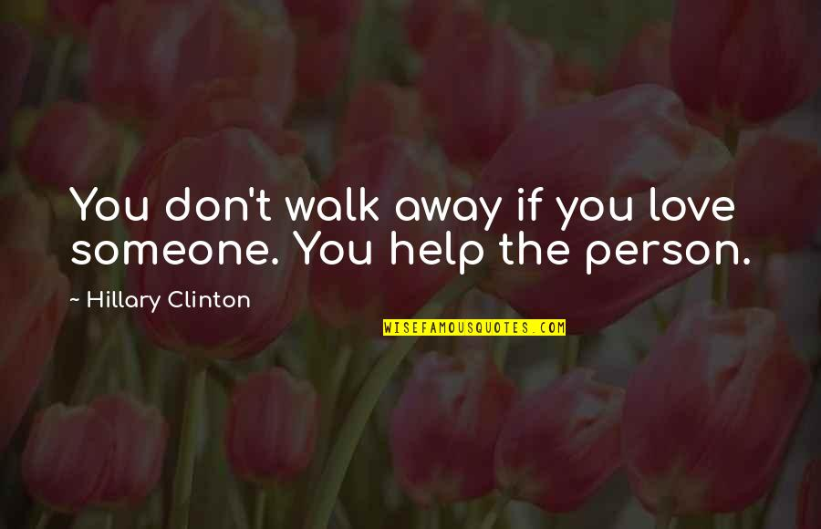 Walk Away Love Quotes: top 42 famous quotes about Walk Away Love