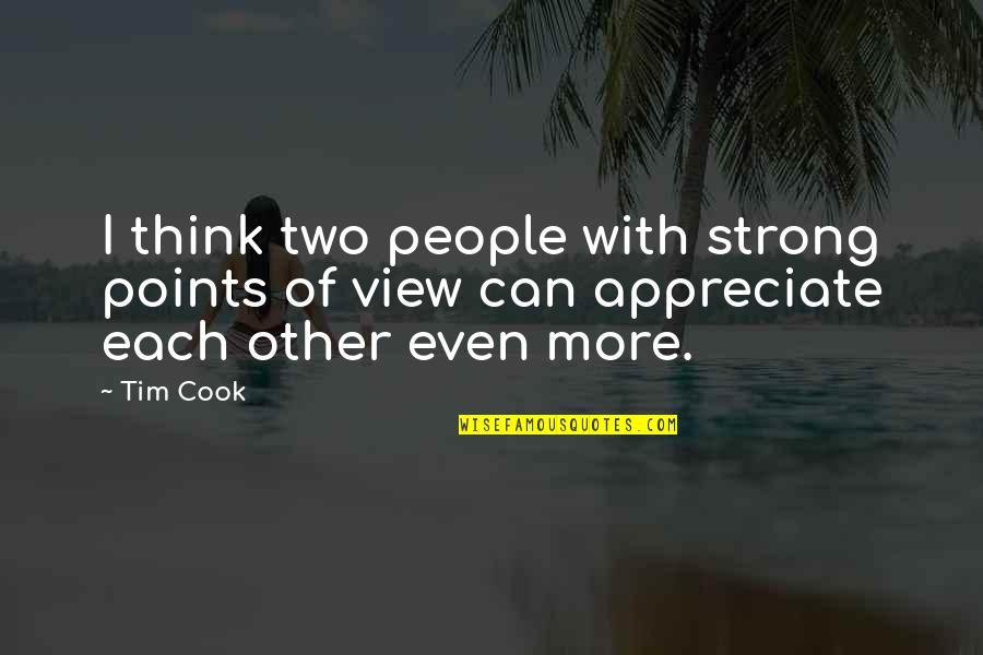 Walk Beside Me Love Quotes By Tim Cook: I think two people with strong points of