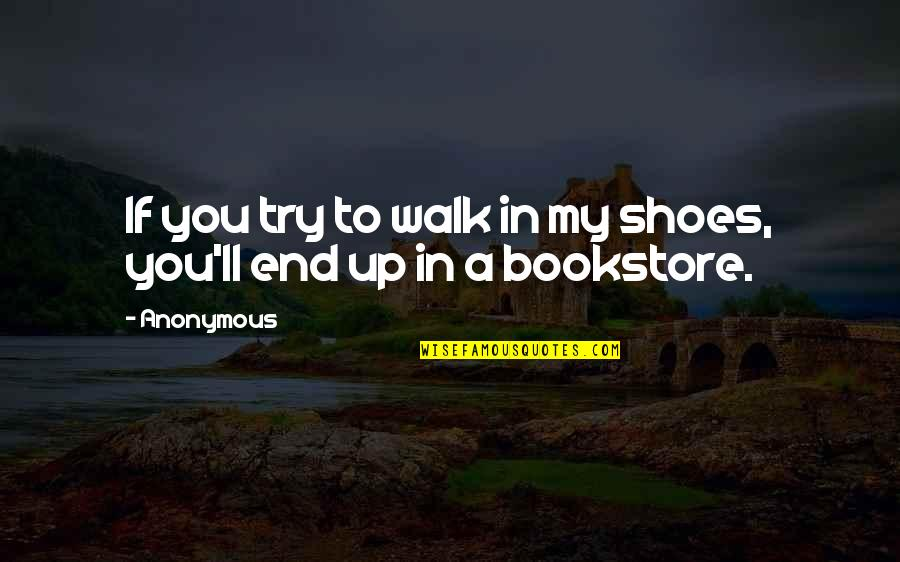 Walk Into My Shoes Quotes Top 30 Famous Quotes About Walk Into My Shoes