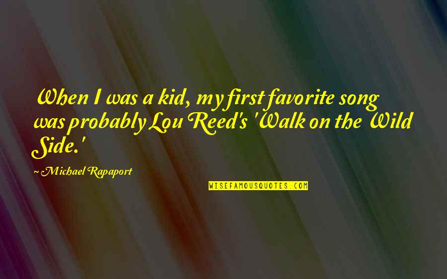 Walk On The Wild Side Quotes By Michael Rapaport: When I was a kid, my first favorite