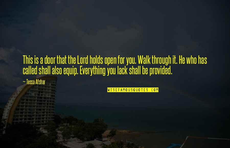 Walk With The Lord Quotes By Tessa Afshar: This is a door that the Lord holds