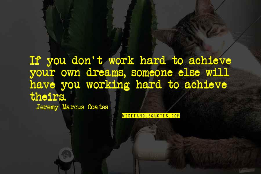 Walking Dead Daryl Funny Quotes By Jeremy Marcus Coates: If you don't work hard to achieve your