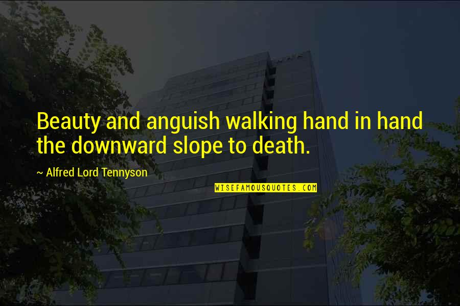 Walking Hand And Hand Quotes By Alfred Lord Tennyson: Beauty and anguish walking hand in hand the