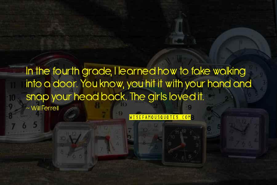 Walking Hand And Hand Quotes By Will Ferrell: In the fourth grade, I learned how to