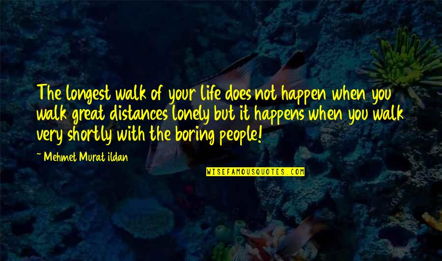 Walking Into My Life Quotes Top 34 Famous Quotes About Walking Into