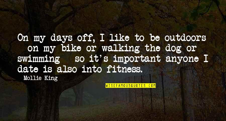 Walking With My Dog Quotes By Mollie King: On my days off, I like to be