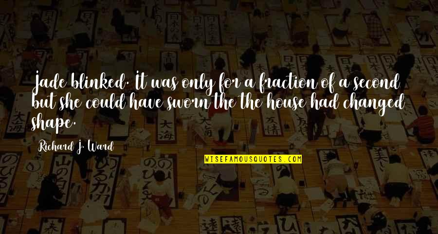 Walkure Romanze Quotes By Richard J. Ward: Jade blinked. It was only for a fraction
