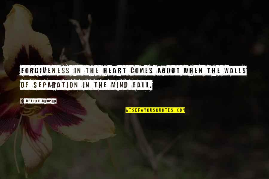 Wall-e Quotes By Deepak Chopra: Forgiveness in the heart comes about when the