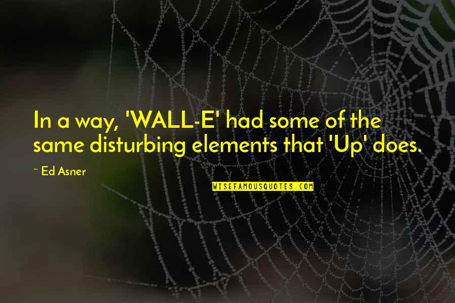 Wall-e Quotes By Ed Asner: In a way, 'WALL-E' had some of the