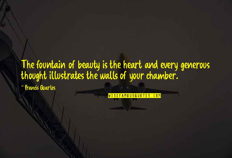 Wall-e Quotes By Francis Quarles: The fountain of beauty is the heart and