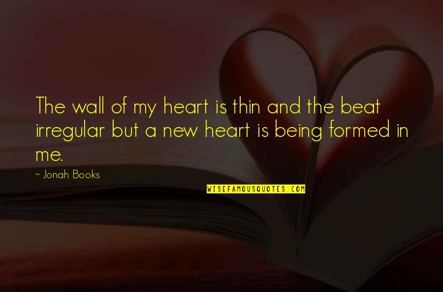 Wall-e Quotes By Jonah Books: The wall of my heart is thin and