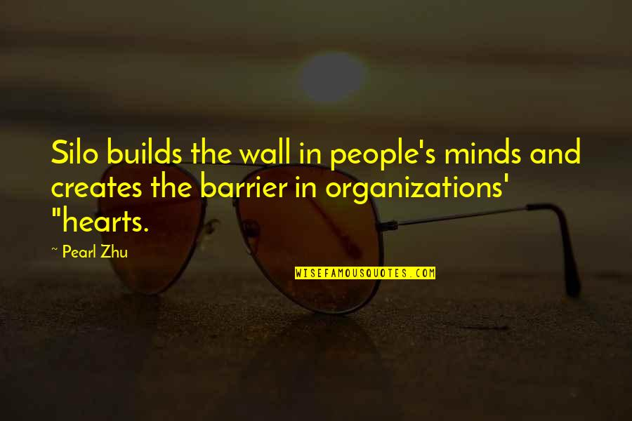 Wall-e Quotes By Pearl Zhu: Silo builds the wall in people's minds and