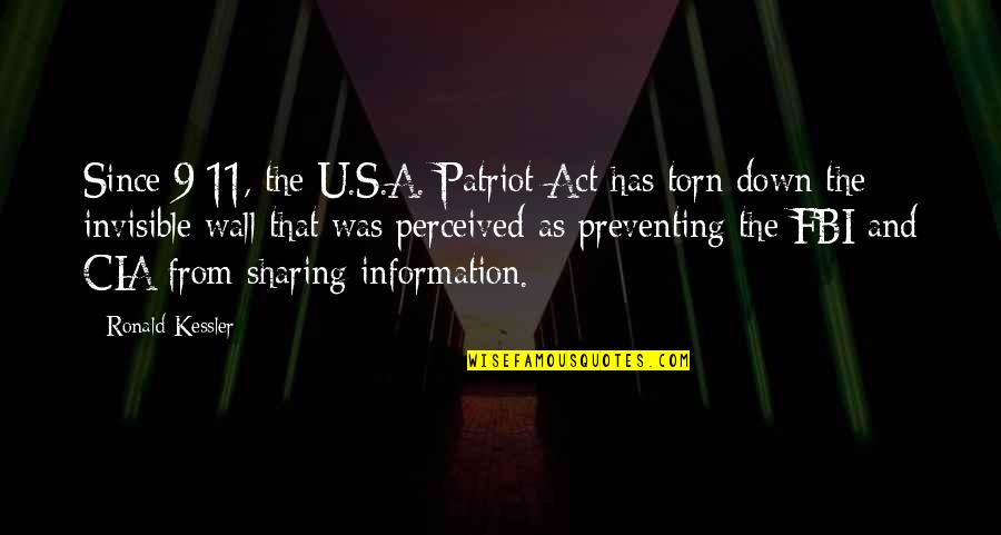 Wall-e Quotes By Ronald Kessler: Since 9/11, the U.S.A. Patriot Act has torn