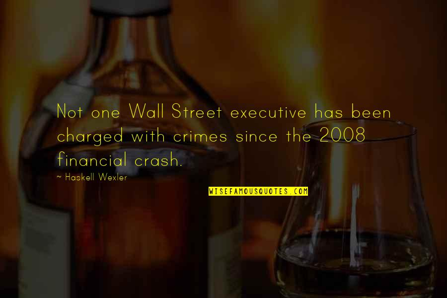 Wall Street Crash Quotes By Haskell Wexler: Not one Wall Street executive has been charged