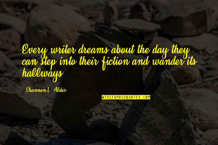 Wallace Sabine Quotes By Shannon L. Alder: Every writer dreams about the day they can