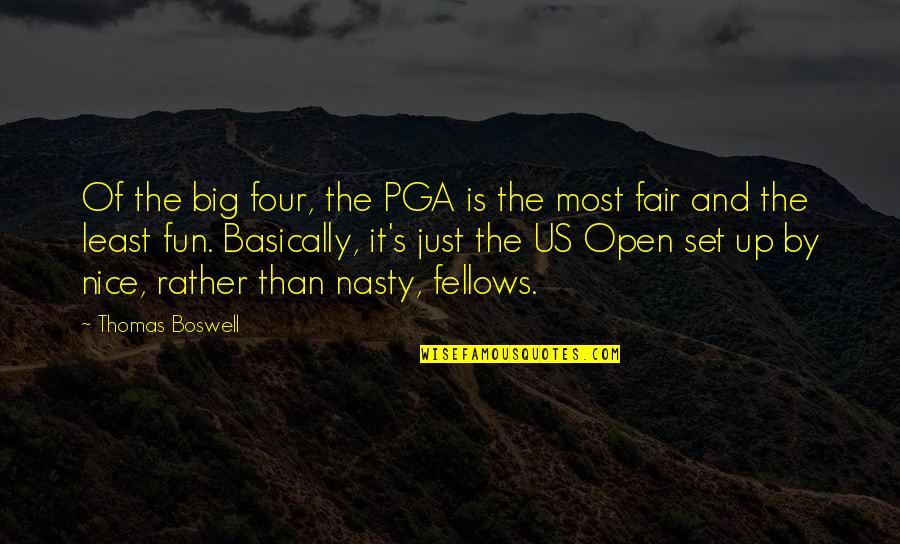 Wallace Sabine Quotes By Thomas Boswell: Of the big four, the PGA is the