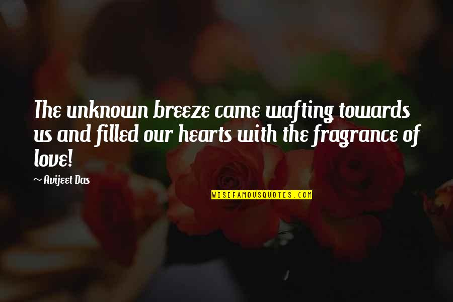 Wallid Ismail Quotes By Avijeet Das: The unknown breeze came wafting towards us and