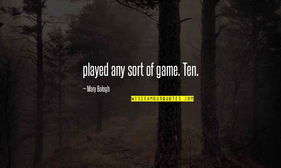 Wallpaper Retina Quotes By Mary Balogh: played any sort of game. Ten.