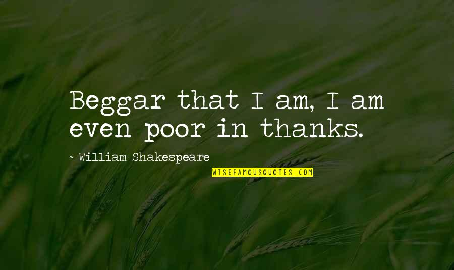 Wallpaper Retina Quotes By William Shakespeare: Beggar that I am, I am even poor