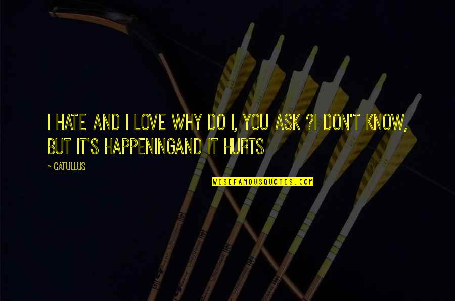 Wallpapers Having Quotes By Catullus: I hate and I love Why do I,