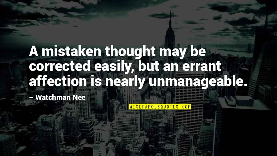 Wallpapers Having Quotes By Watchman Nee: A mistaken thought may be corrected easily, but