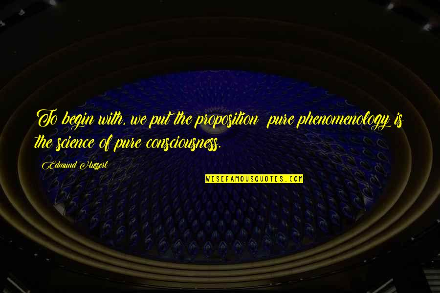 Walls In Home Uk Quotes By Edmund Husserl: To begin with, we put the proposition: pure
