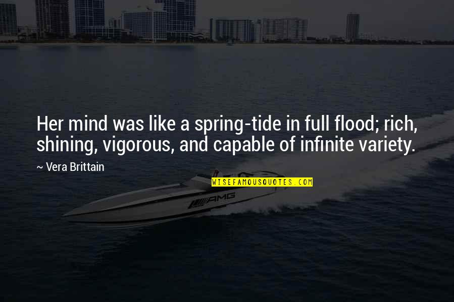Walls In Home Uk Quotes By Vera Brittain: Her mind was like a spring-tide in full