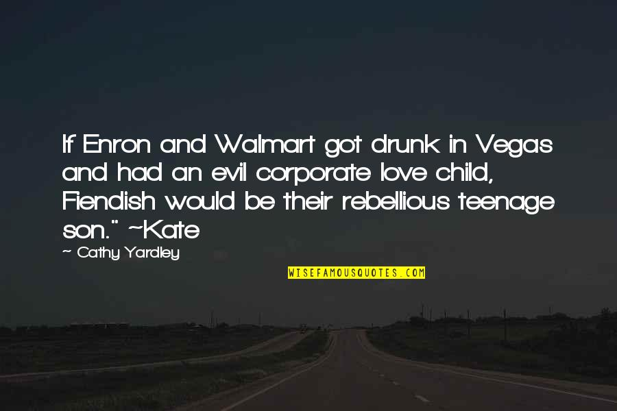 Walmart Quotes By Cathy Yardley: If Enron and Walmart got drunk in Vegas