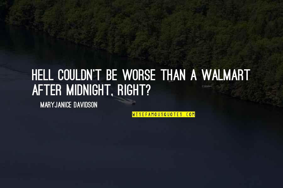 Walmart Quotes By MaryJanice Davidson: Hell couldn't be worse than a WalMart after
