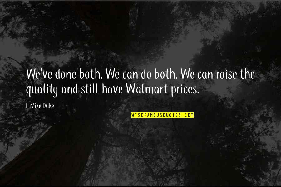 Walmart Quotes By Mike Duke: We've done both. We can do both. We