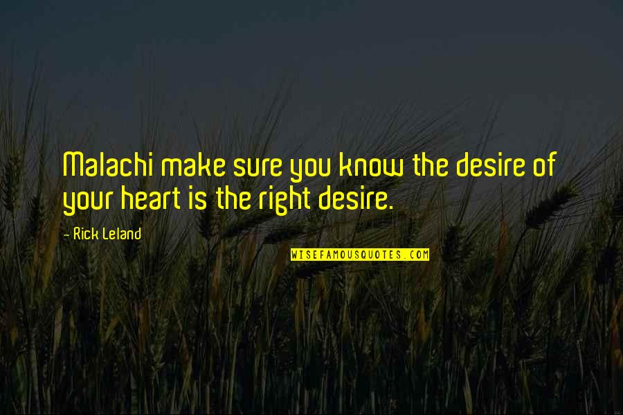 Walmart Quotes By Rick Leland: Malachi make sure you know the desire of
