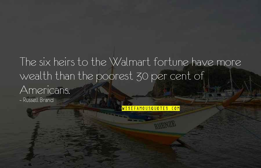Walmart Quotes By Russell Brand: The six heirs to the Walmart fortune have