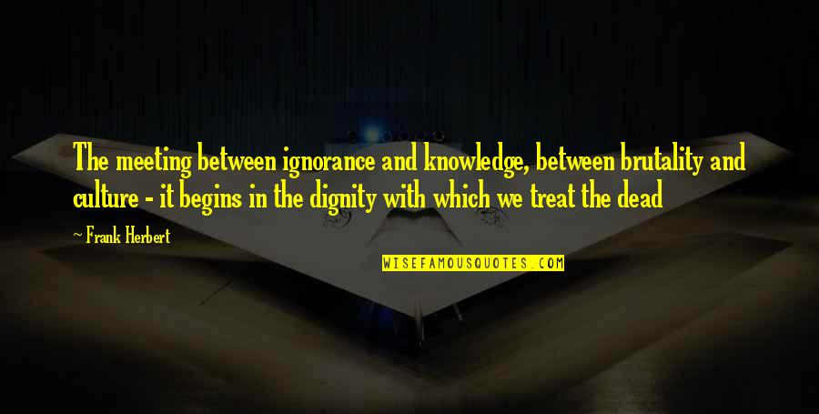 Walmart Stock Quotes By Frank Herbert: The meeting between ignorance and knowledge, between brutality