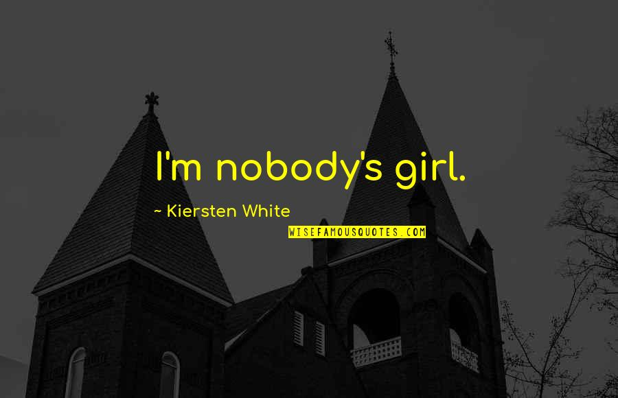 Walmart Stock Quotes By Kiersten White: I'm nobody's girl.
