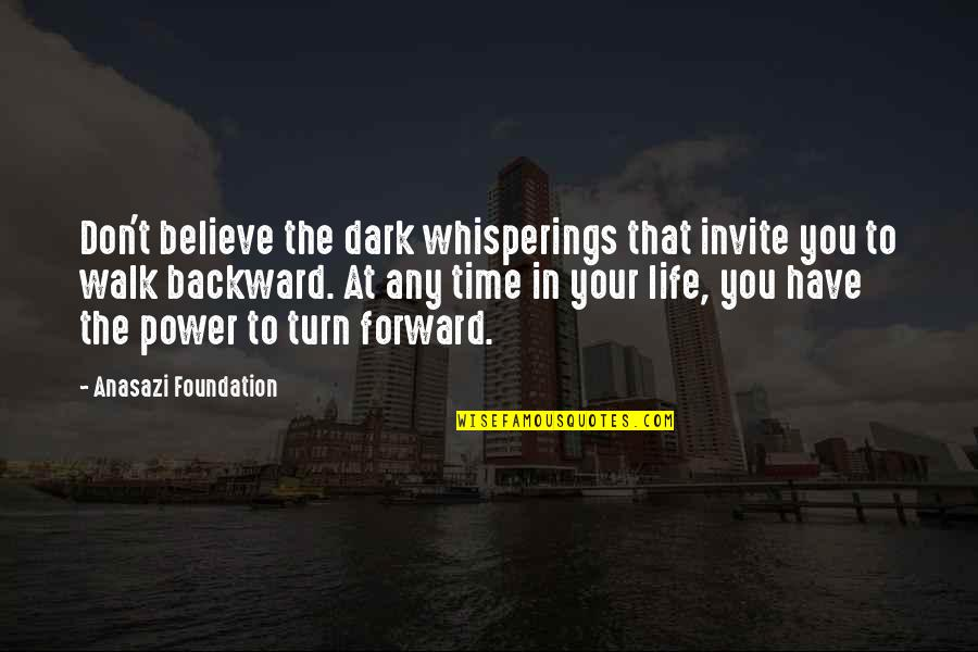 Walt Disney Theme Park Quotes By Anasazi Foundation: Don't believe the dark whisperings that invite you