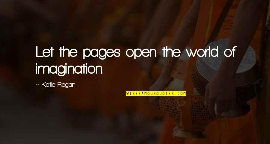 Walt Disney World Character Quotes By Katie Regan: Let the pages open the world of imagination.