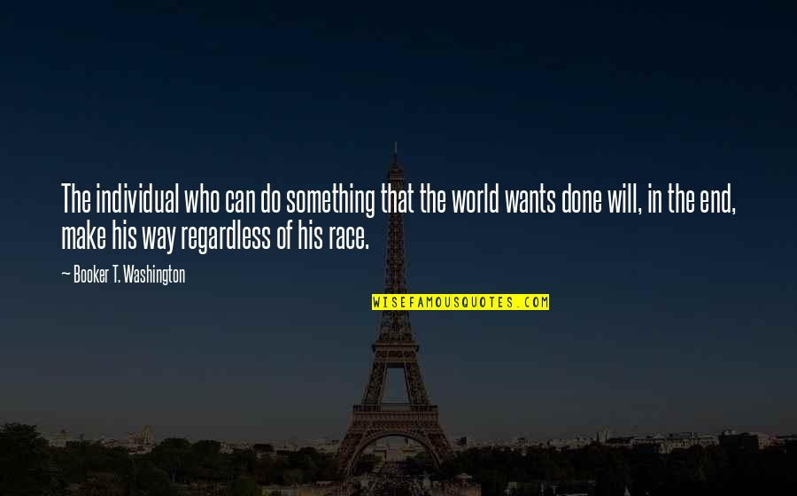 Walt Disney World Travel Quotes By Booker T. Washington: The individual who can do something that the
