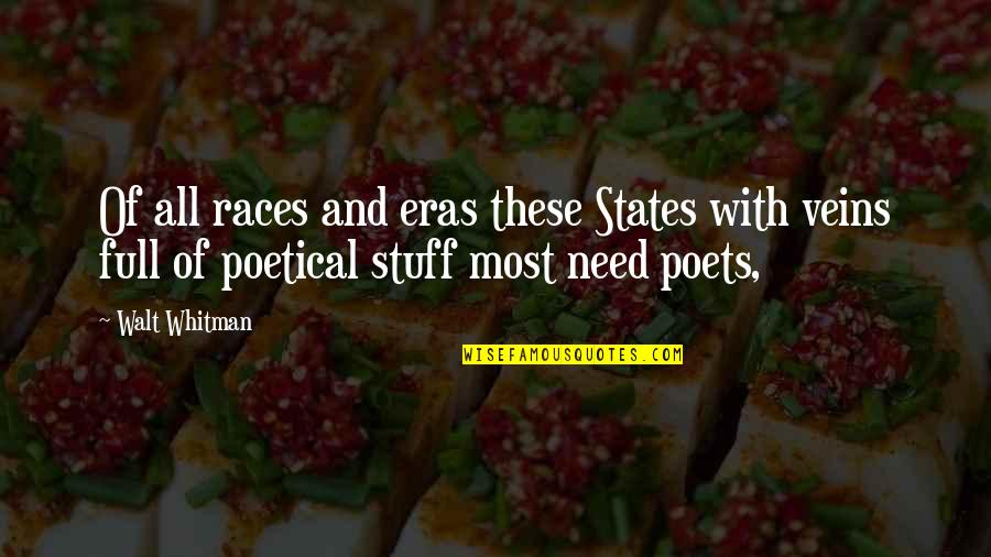 Walt Whitman Quotes By Walt Whitman: Of all races and eras these States with