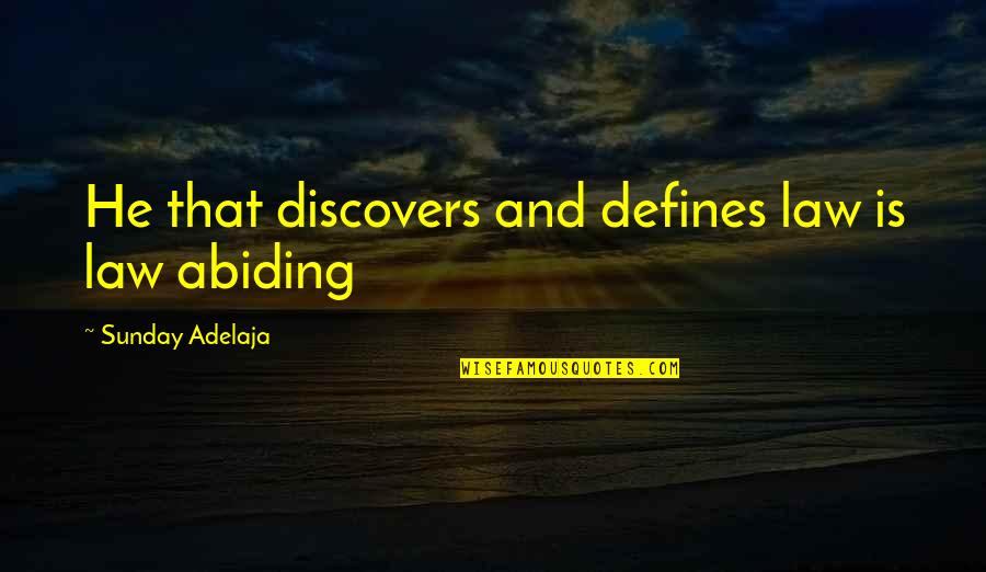 Walter Benjamin Arcades Quotes By Sunday Adelaja: He that discovers and defines law is law
