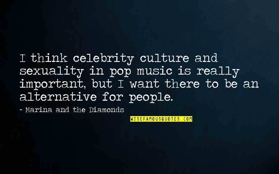 Walter Chappell Quotes By Marina And The Diamonds: I think celebrity culture and sexuality in pop
