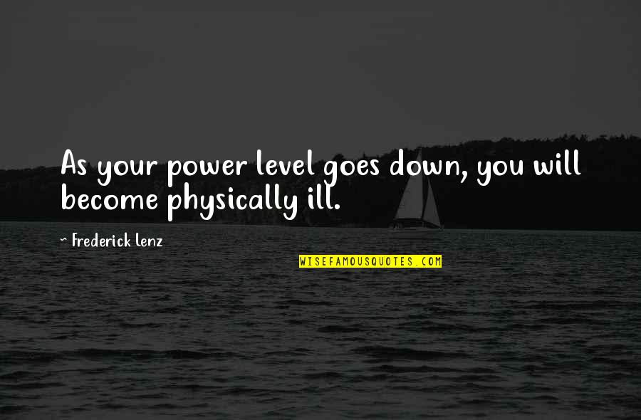 Walter Mitty Wallet Quotes By Frederick Lenz: As your power level goes down, you will