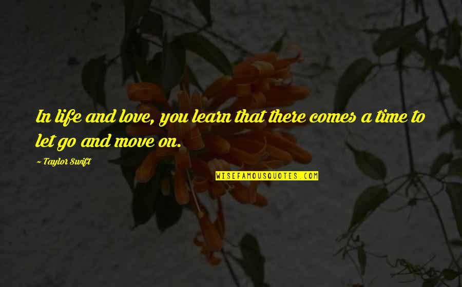 Waltz Dance Quotes By Taylor Swift: In life and love, you learn that there