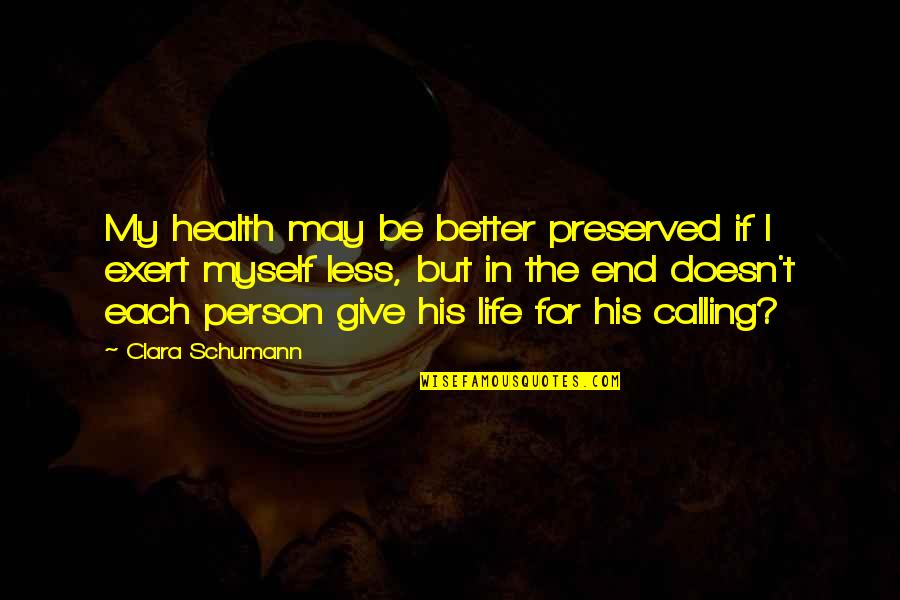 Wamsutta Quotes By Clara Schumann: My health may be better preserved if I