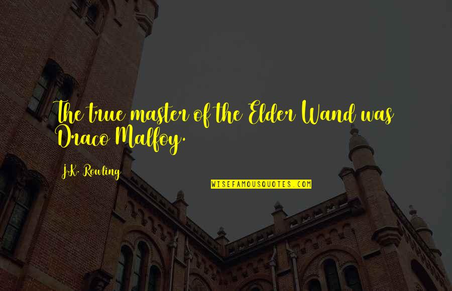 Wand'ring Quotes By J.K. Rowling: The true master of the Elder Wand was