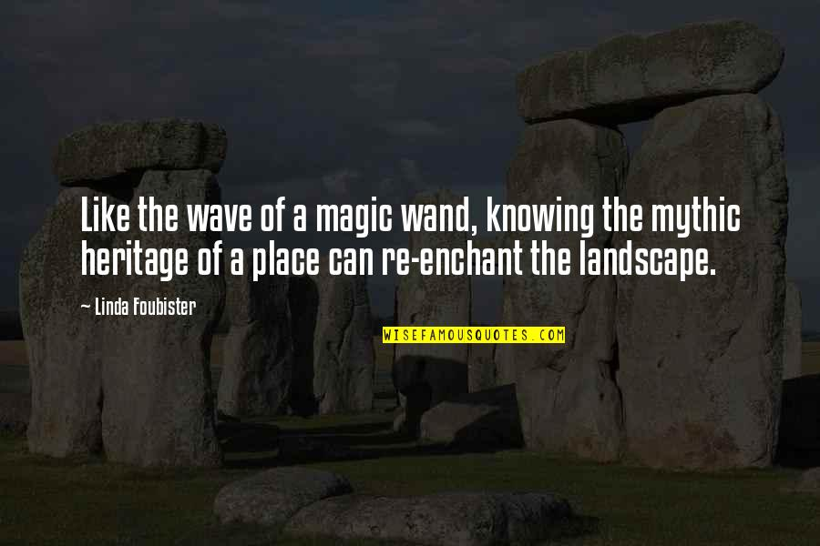Wand'ring Quotes By Linda Foubister: Like the wave of a magic wand, knowing